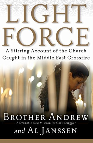 Light Force: A Stirring Account of the Church Caught in the Middle East Crossfire (9780800731045) by Brother Andrew; Al Janssen