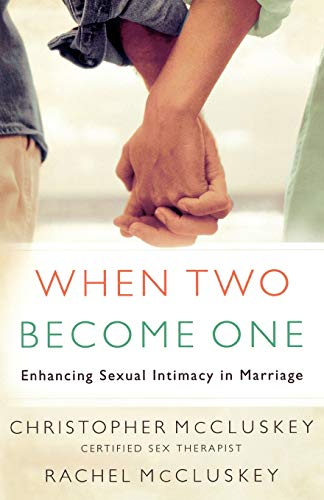 9780800731151: When Two Become One: Enhancing Sexual Intimacy in Marriage