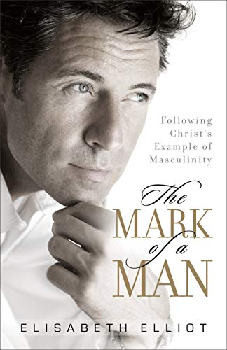 9780800731328: The Mark of a Man: Following Christ's Example of Masculinity