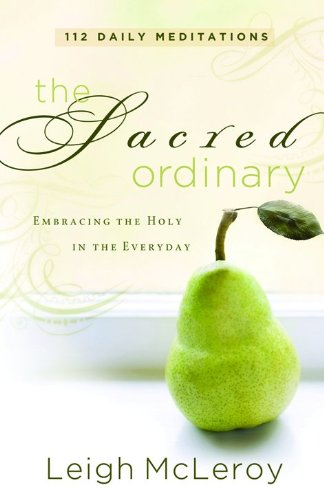 9780800731434: Sacred Ordinary, The: Embracing the Holy in the Everyday