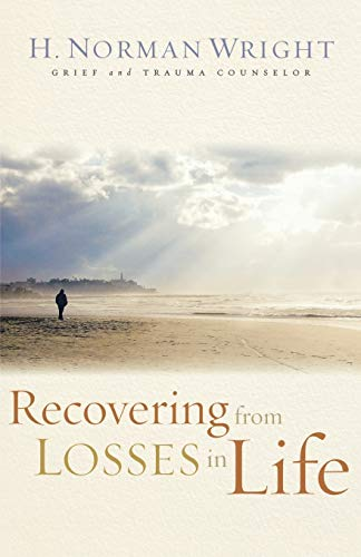 Recovering from Losses in Life: Wright, H. Norman