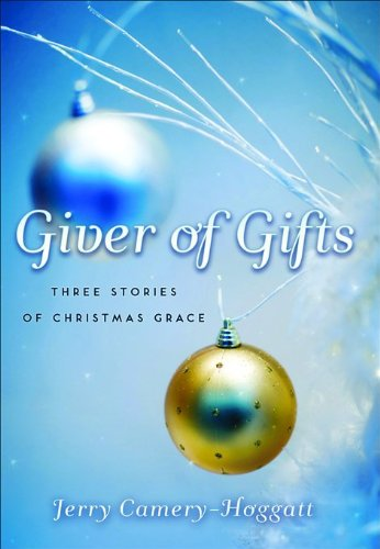9780800731625: Giver of Gifts: Three Stories of Christmas Grace