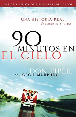 9780800731748: 90 Minutos En El Cielo / 90 Minutes in Heaven: Una Historia Real De Vida Y Muerte / A True Story of Death and Life