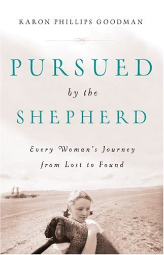 9780800731922: Pursued by the Shepherd: Every Woman's Journey from Lost to Found