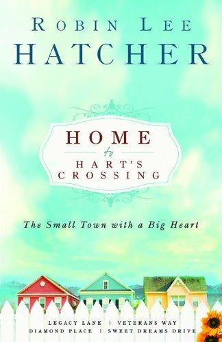 9780800731960: Home to Hart's Crossing: Legacy Lane/Veterans Way/Diamond Place/Sweet Dreams Drive (Hart's Crossing 1-4)