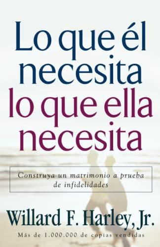 9780800731991: Lo Que El Necesita, Lo Que Ella Necesita/ His Needs, Her Needs