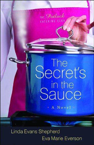 The Potluck Catering Club, the Secret's in the Sauce Book One