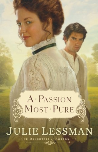 9780800732110: A Passion Most Pure (Daughters of Boston, Book 1)