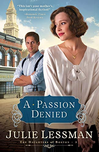 9780800732134: A Passion Denied (The Daughters of Boston, Book 3)