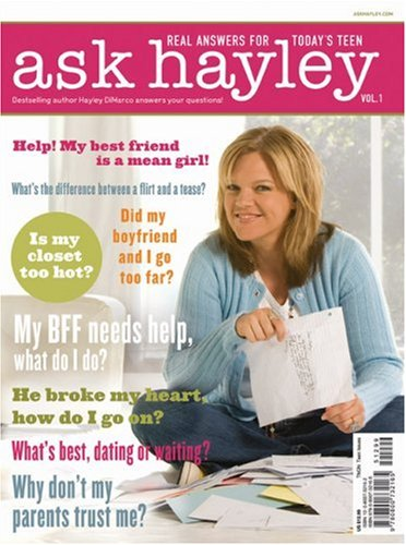 Ask Hayley: Real Answers for Today's Teen: Hayley DiMarco