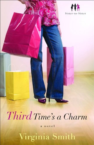 Third Time's a Charm: A Novel (Sister-to-Sister): Smith, Virginia