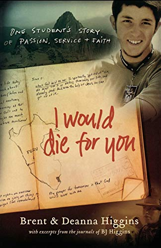 9780800732448: I Would Die for You: One Student's Story of Passion, Service and Faith