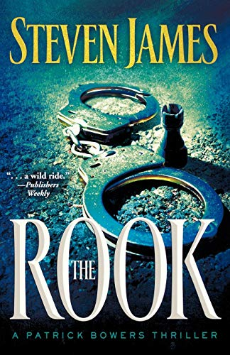 The Rook (The Patrick Bowers Files, Book 2) (0800732693) by Steven James