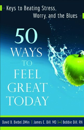 9780800732912: 50 Ways to Feel Great Today: Keys to Beating Stress, Worry, and the Blues