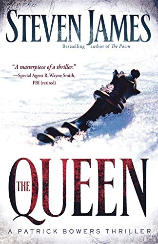 Queen, The: A Patrick Bowers Thriller (The Bowers Files): Steven James