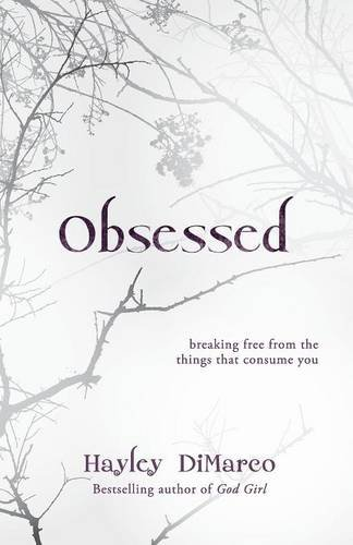 9780800733063: Obsessed: Breaking Free from the Things That Consume You