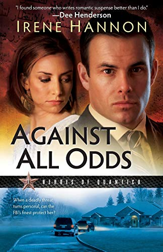Against All Odds (Heroes of Quantico Series,: Hannon, Irene