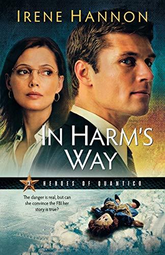 9780800733124: In Harm's Way (Heroes of Quantico Series, Book 3) (Volume 3)