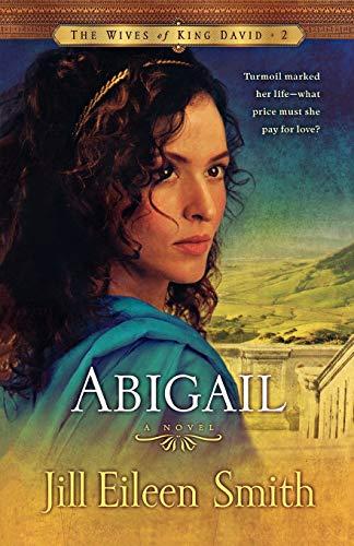 9780800733216: Abigail: A Novel (The Wives of King David)