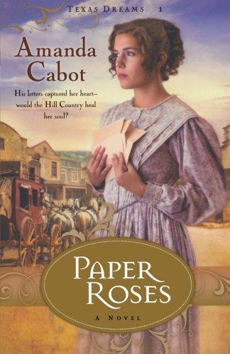 9780800733247: Paper Roses (Texas Dreams, Book 1)