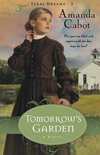 9780800733261: Tomorrow's Garden: A Novel (Texas Dreams, Book 3)