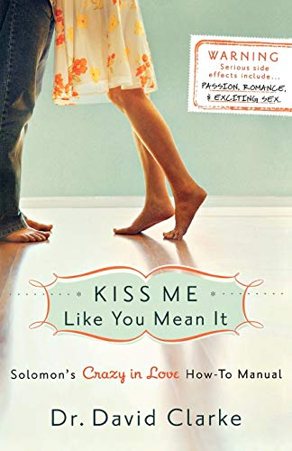 9780800733292: Kiss Me Like You Mean It: Solomon's Crazy in Love How-To Manual