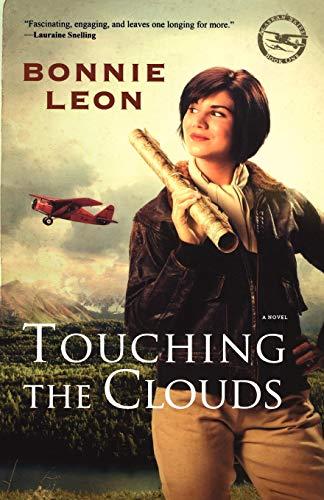 9780800733599: Touching the Clouds: A Novel (Alaskan Skies)