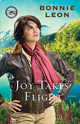 9780800733612: Joy Takes Flight: A Novel (Alaskan Skies) (Volume 3)