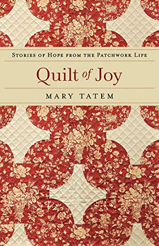 9780800733643: Quilt of Joy: Stories of Hope from the Patchwork Life
