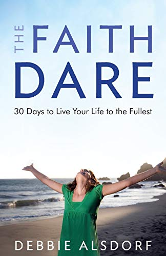 9780800733674: The Faith Dare: 30 Days to Live Your Life to the Fullest
