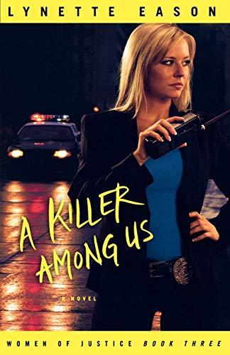 9780800733711: A Killer Among Us: A Novel (Women of Justice) (Volume 3)