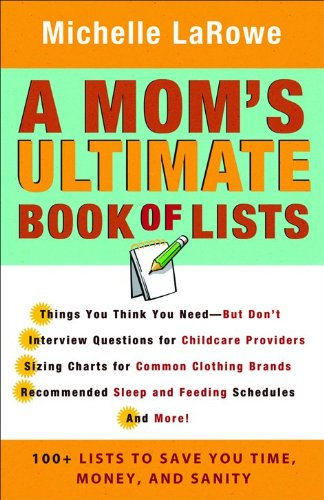 9780800733827: Mom's Ultimate Book of Lists, A: 100+ Lists to Save You Time, Money, and Sanity