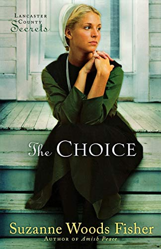 9780800733858: The Choice (Lancaster County Secrets, Book 1)