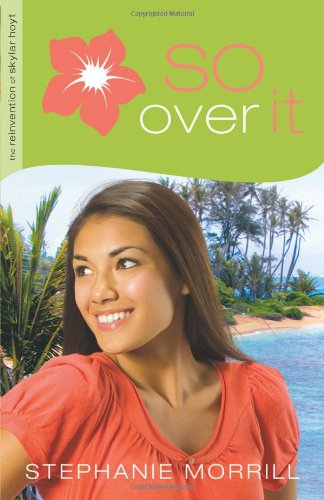 9780800733919: So Over It (The Reinvention of Skylar Hoyt)