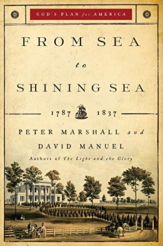 9780800733940: From Sea to Shining Sea: 1787-1837 (God's Plan for America)