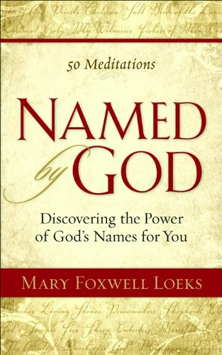 9780800734206: Named by God: Discovering the Power of God's Names for You