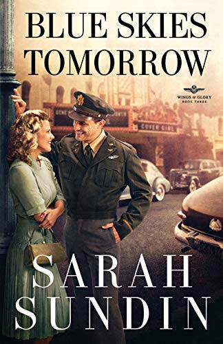 9780800734237: Blue Skies Tomorrow: A Novel (Wings of Glory)