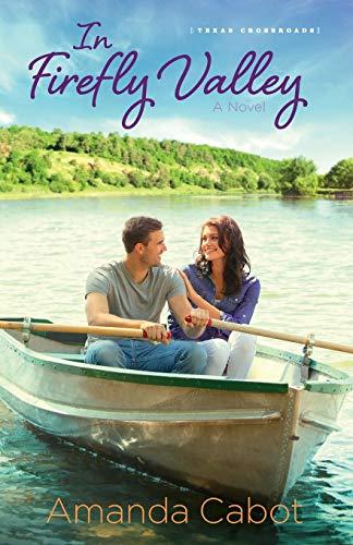 In Firefly Valley: A Novel (Texas Crossroads): Amanda Cabot
