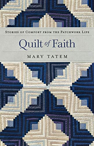 9780800734435: Quilt of Faith: Stories of Comfort from the Patchwork Life