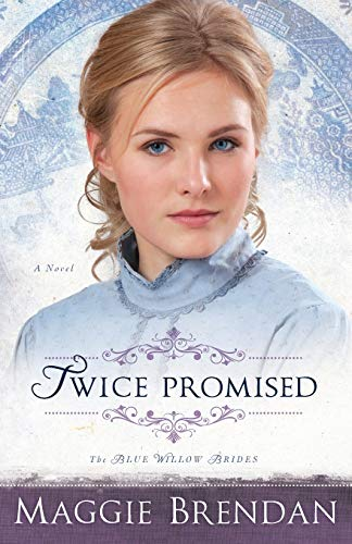 9780800734633: Twice Promised: A Novel (The Blue Willow Brides)