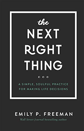 9780800736521: The Next Right Thing: A Simple, Soulful Practice for Making Life Decisions