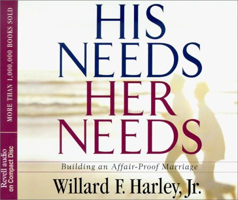9780800744236: His Needs, Her Needs: Building an Affair-Proof Marriage