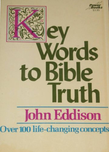 Key Words to Bible Truth: Eddison, John
