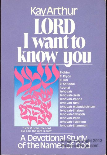 9780800751593: Lord, I Want to Know You: A Devotional Study of the Names of God