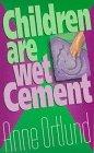9780800751807: Children Are Wet Cement