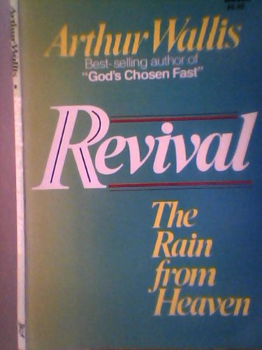 Revival: The Rain From Heaven (Power books) (080075204X) by Arthur Wallis