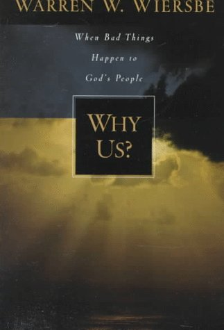 9780800752088: Why Us? When Bad Things Happen to God's People