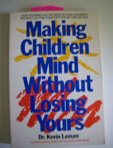 9780800752569: Making Children Mind Without Losing Yours