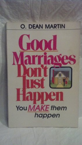 9780800752699: Good Marriages Don't Just Happen