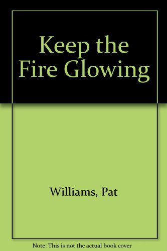 9780800752910: Keep the Fire Glowing